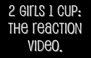 2 girls 1 cup y la reacción de mi abuela