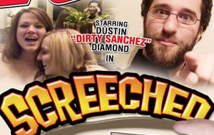 Ha llegado Screeched, con Dirty Sanchez incluido