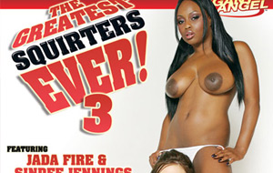 The Greatest Squirters Ever 3